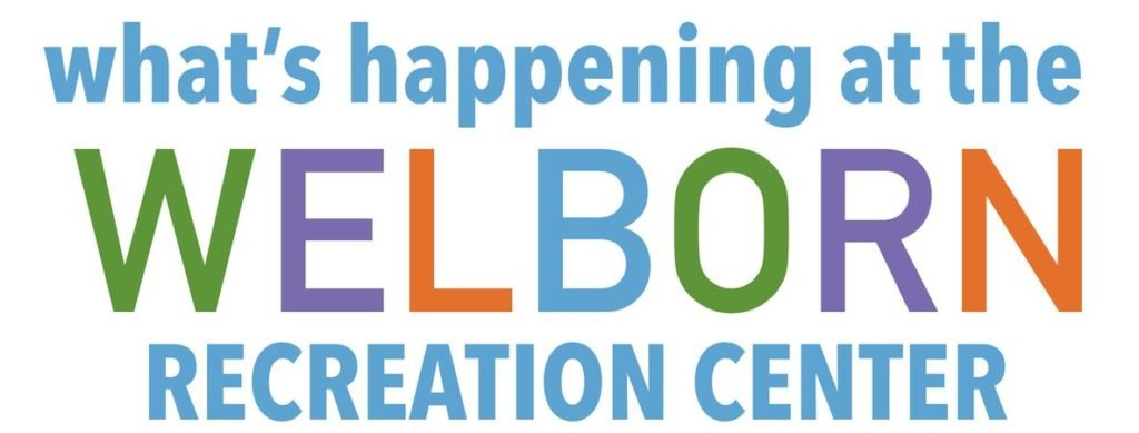Whats happening at the welborn recreation center