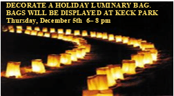 Come Decorate a holiday luminary bag Thursday December 5th 6 to 8 pm at Keck Park